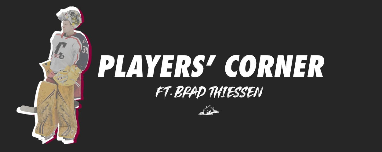 Players' Corner: Brad Thiessen